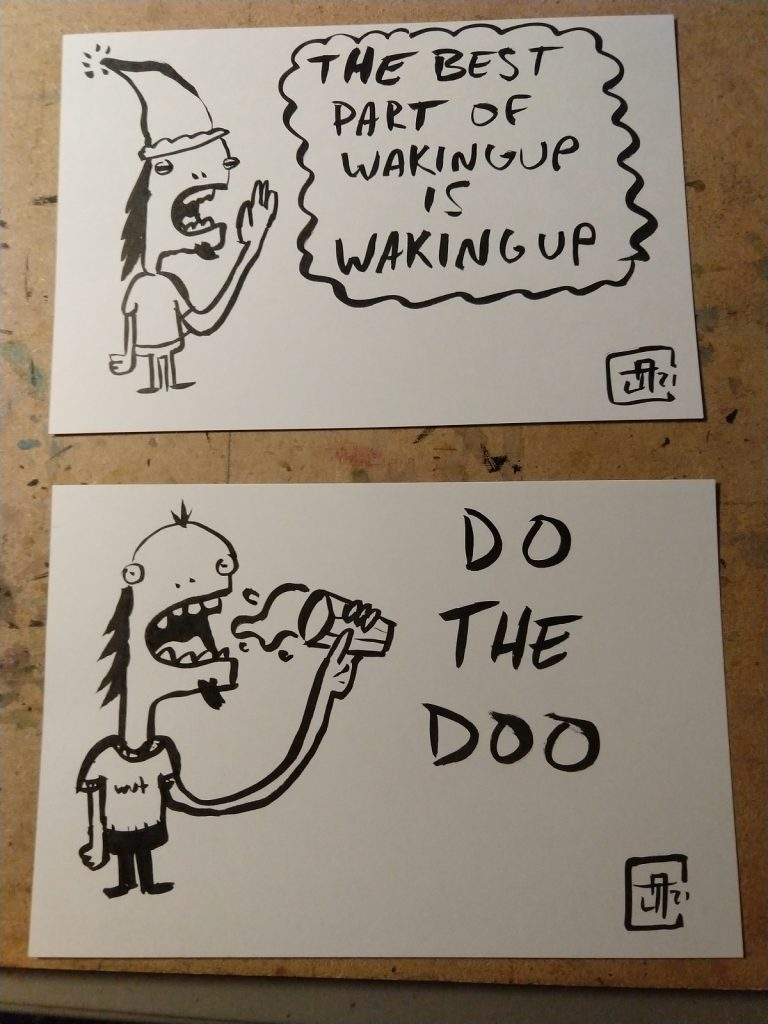 "Two cartoon drawings of a character. One with him yawning with the text ""the best part of waking up is waking up"", as well as one of him drinking soda with the text ""do the doo"""